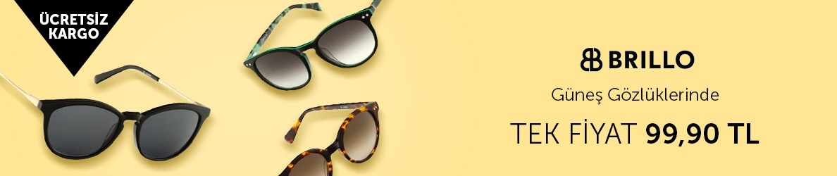 Brillo Marka Güneş Gözlüklerinde Tek Fiyat 99,90 TL Fırsatı!