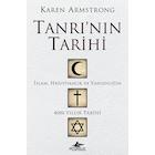 Tanrı'nın Tarihi - İslam, Hristiyanlık ve Yahudiliğin 4000 Yıllık